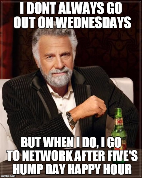 I don't always go out on Wednesday but Hump Day Work Meme