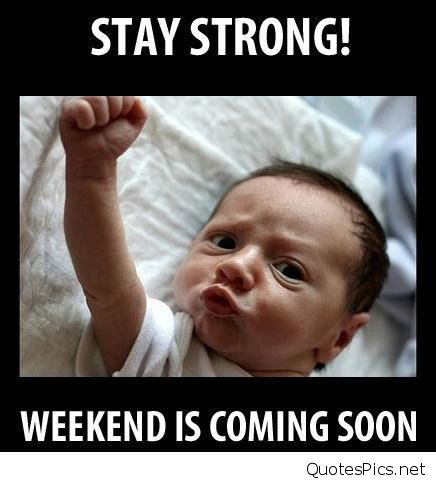Stay strong weekend is coming soon Hump Day Meme Dirty