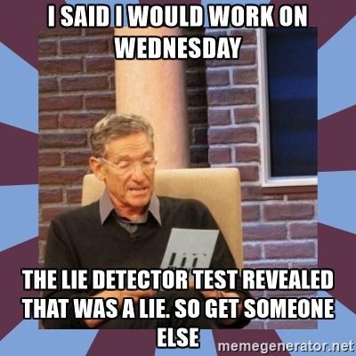 Wednesday Work Meme i said i would work on Wednesday