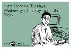 i hate mondays, tuesdays wednesday, Wednesday Work Memes