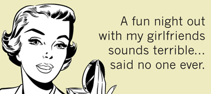 25 Girls Night Out Quotes