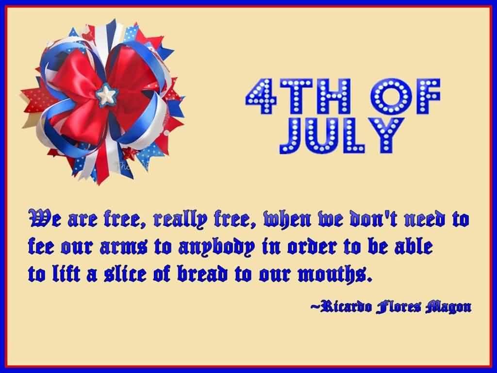 4th Of July Best Greetings Quotes By Ricardo Flores Magon