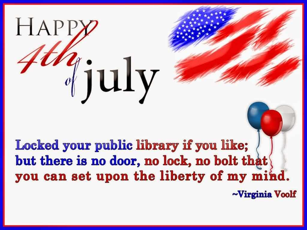 Happy 4th Of July Greetings Quotes By Virginia Woolf Picture