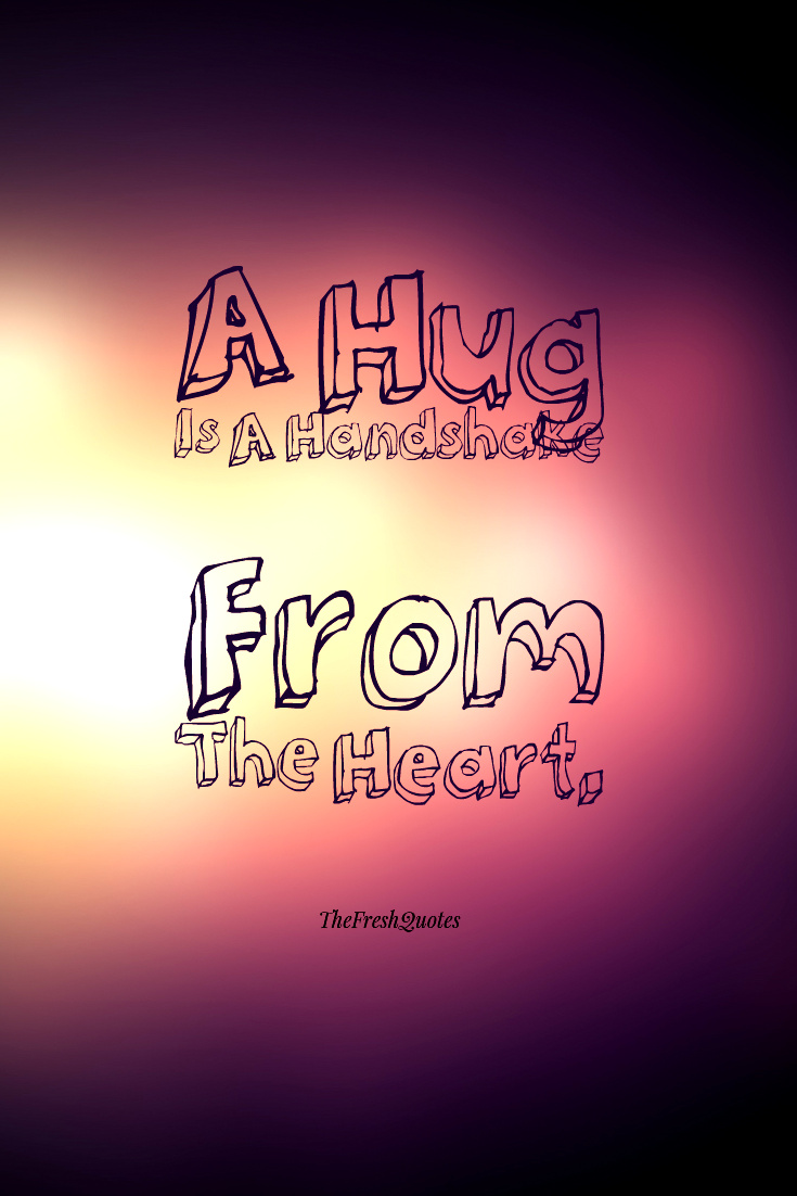 48 Catchy Hugging Quotes & Sayings About Hugs