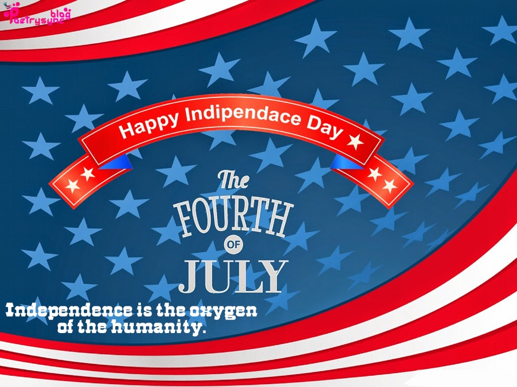 Independence Is The Oxygen Of The Humanity 4th July Quotes Image