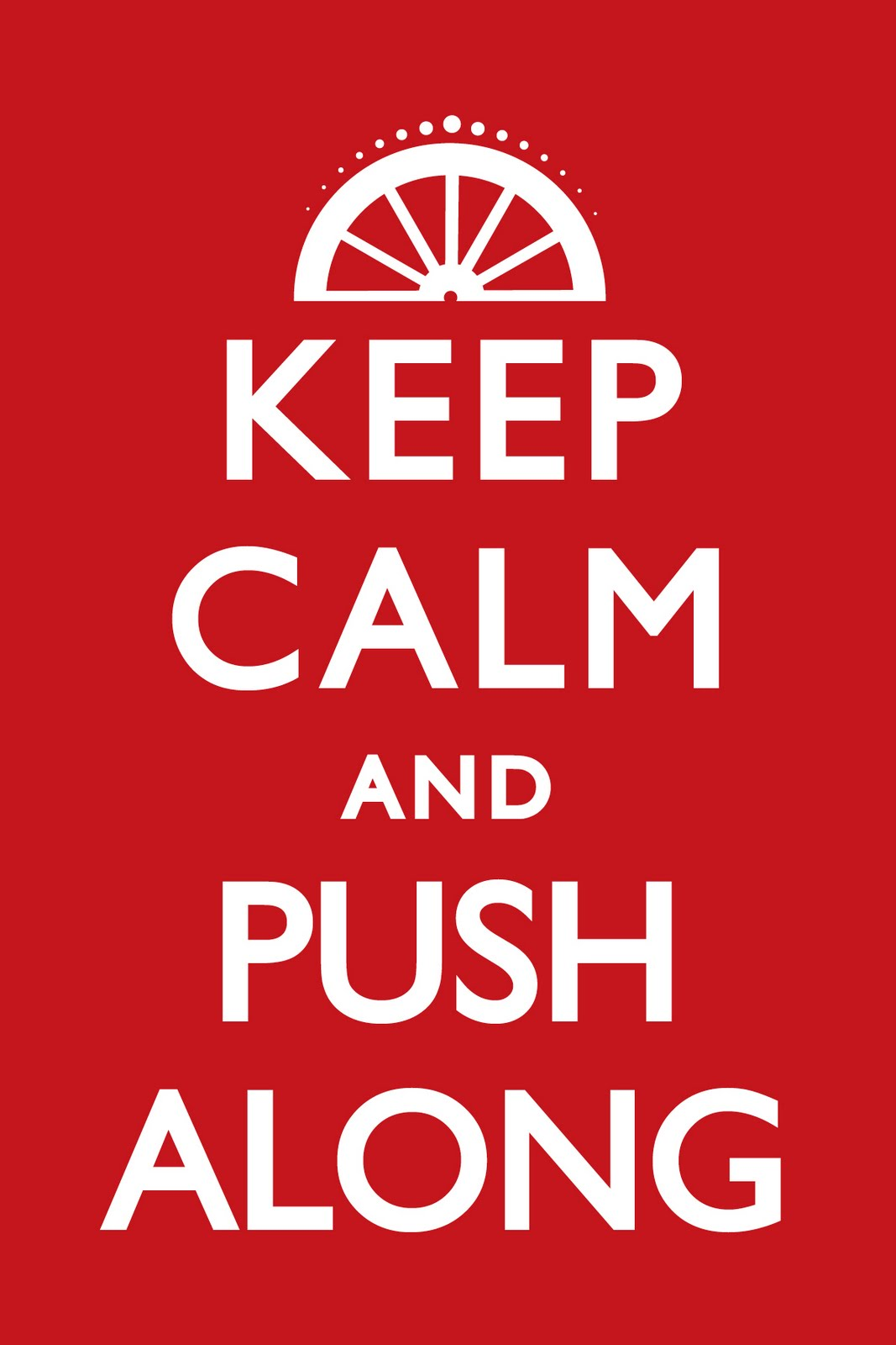 Happy Pioneer Day Keep Calm and Push Along Image