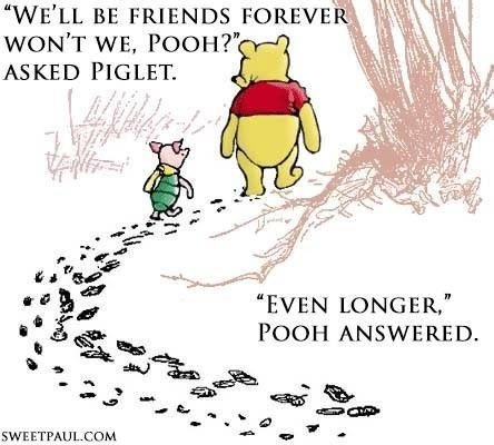We'll be friends forever won't we pooh