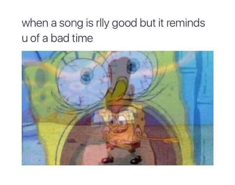 When a song is rlly  Dank Memes Spongebob