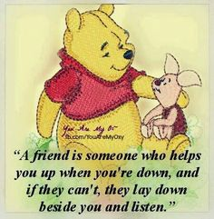 a Friend is someone who helps
