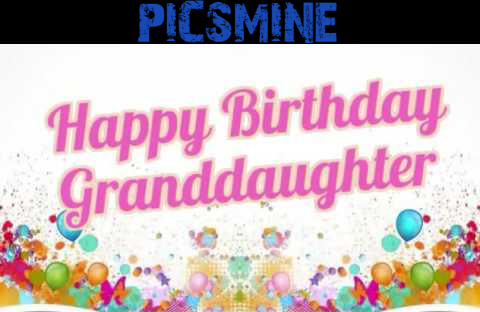 Happy Birthday Granddaughter Happy Birthday To My Granddaughter