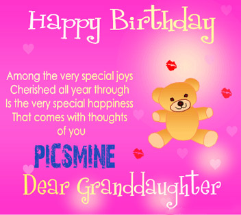 Happy Birthday To My Granddaughter Among the very special joys cherished all